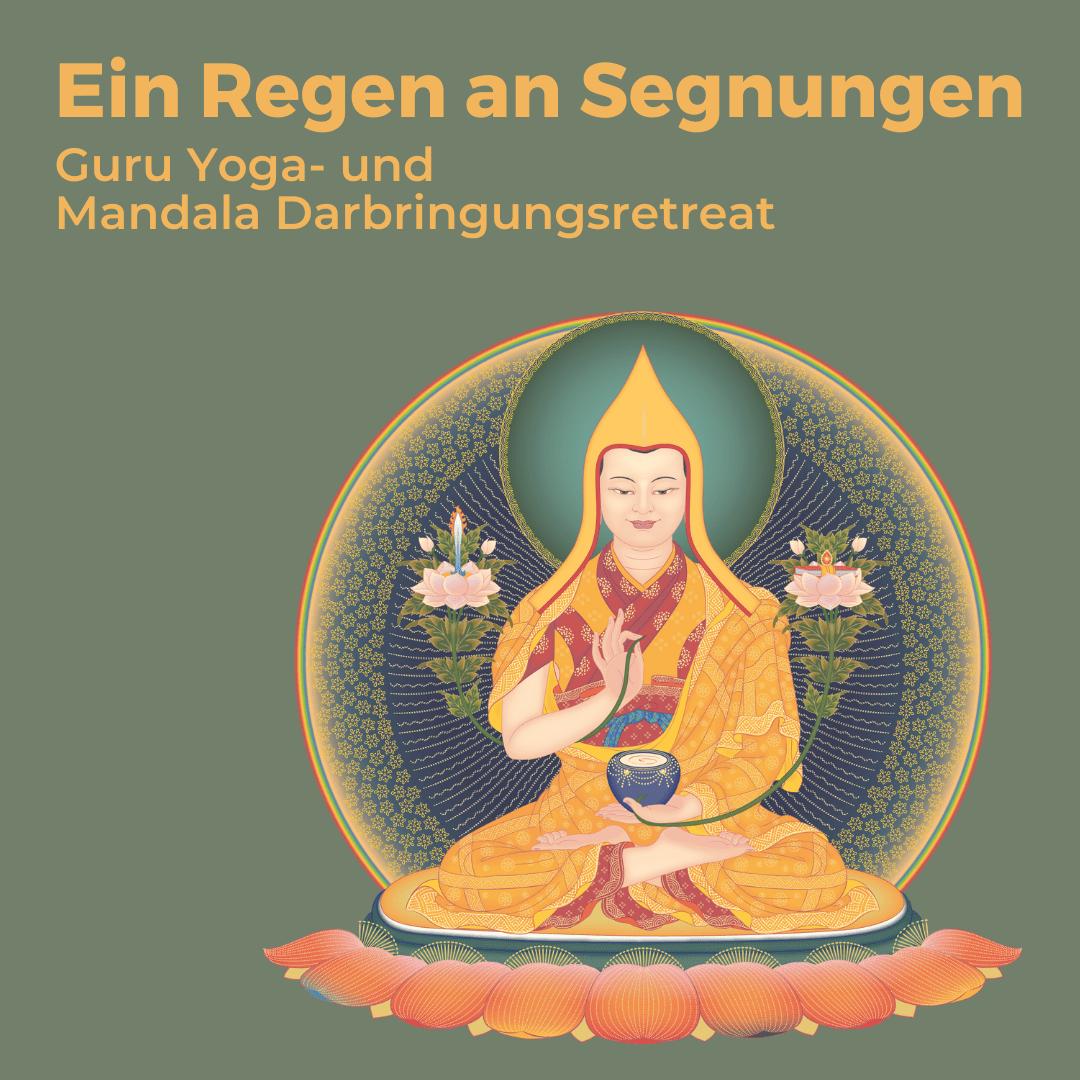 Ein Regen an Segnungen: Guru Yoga- und Mandala Darbringungsretreat